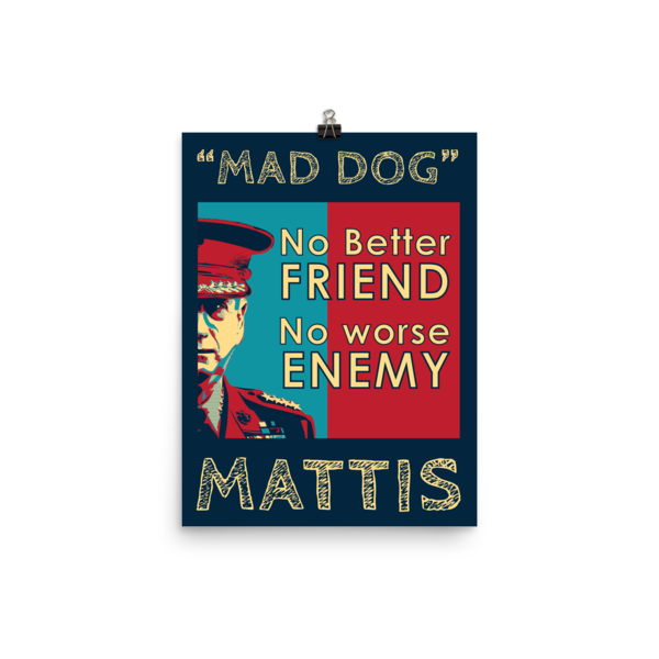 """Mad Dog"" Mattis Motivational Posters"